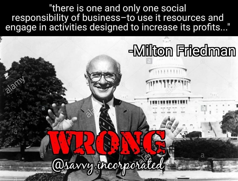 Love Thy Neighbor Capitalism. Friedman Had it Wrong